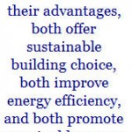 Passive House and LEED both have their advantages, both offer sustainable building choice, both improve energy efficiency, and both promote sustainable energy usage