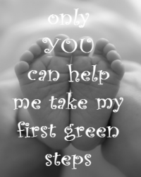 only you can help me take my first green steps