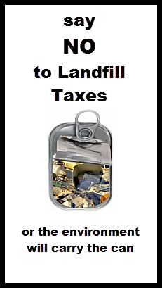 Its time to stand up and say NO to recent landfill taxation